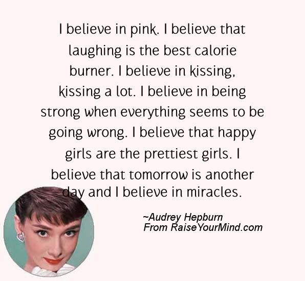 Happy Girls Are The Prettiest Quotes: I Believe In Pink. I Believe That Laughing Is The Best