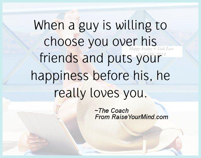 Happiness Quotes | When a guy is willing to choose you over
