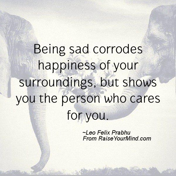 Sad Quotes 2015 Photos: Being Sad Corrodes Happiness Of Your Surroundings, But