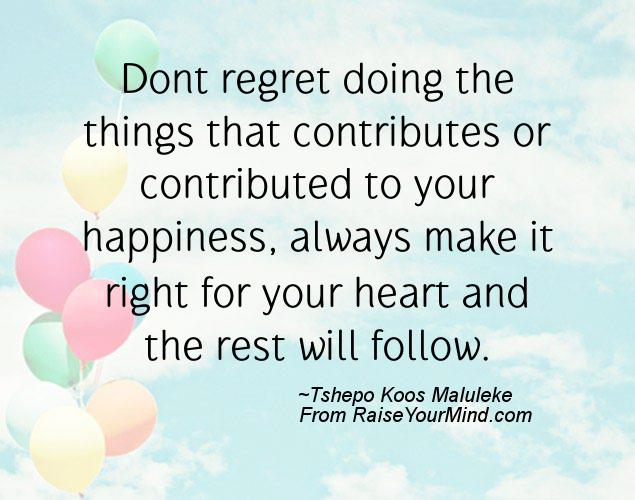 Follow Heart Or Mind Quotes: Raise Your Mind — Happiness