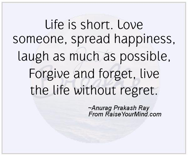 Life Is Short Love Someone Spread Happiness Laugh As Much As Unique Live Laugh Love Quotes Short Quotes