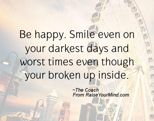 Raise Your Mind Happiness Be Happy Smile Even On Your Darkest