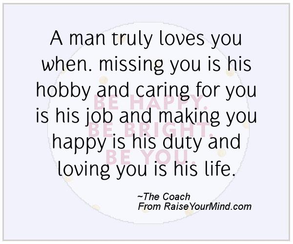 Loving Caring Quotes: A Man Truly Loves You When. Missing You Is His Hobby And