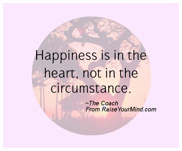 When Your Heart Is Happy Your Mind Is Free: Happiness Is In The Heart, Not In The