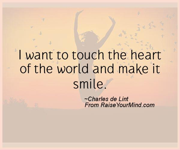 I want to touch the heart of t...