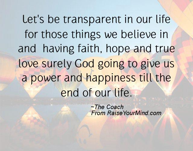 Love And Faith Quotes Magnificent Let's Be Transparent In Our Life For Those Things We Believe In