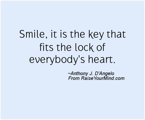 Quote Everyone Should Smile: Smile, It Is The Key That Fits The Lock