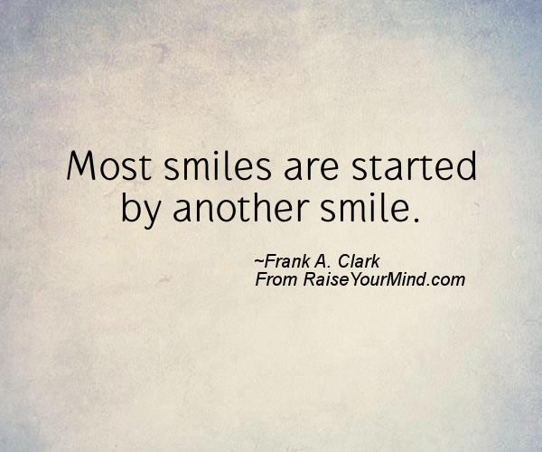 Happiness Quotes: Most Smiles Are Started By Another