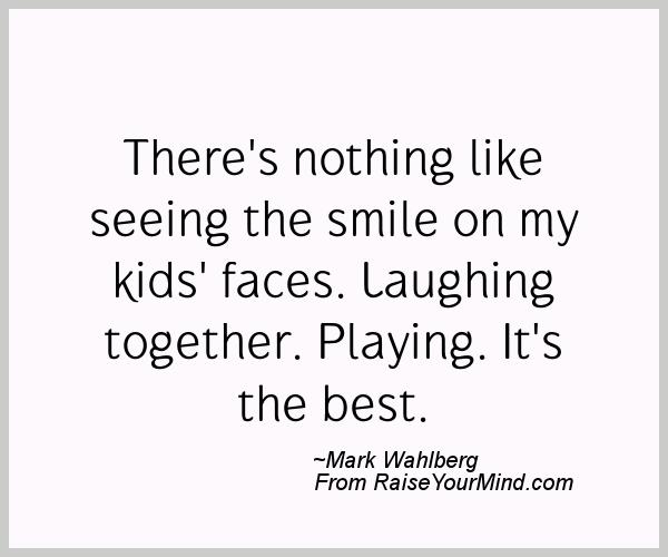 There S Nothing Like Seeing The Smile On My Kids Faces Laughing