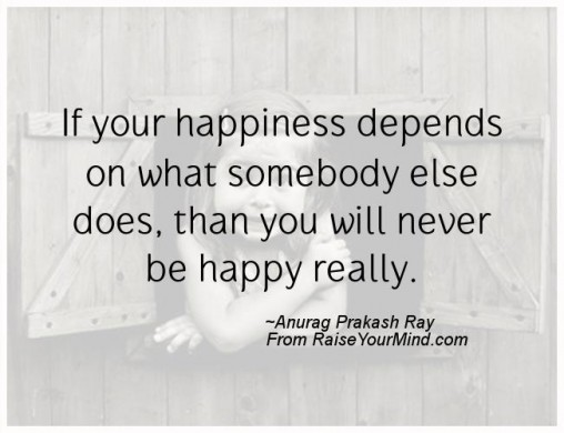 Happiness Depends On Ourselves Aristotle Quote: Raise Your Mind - Part 2