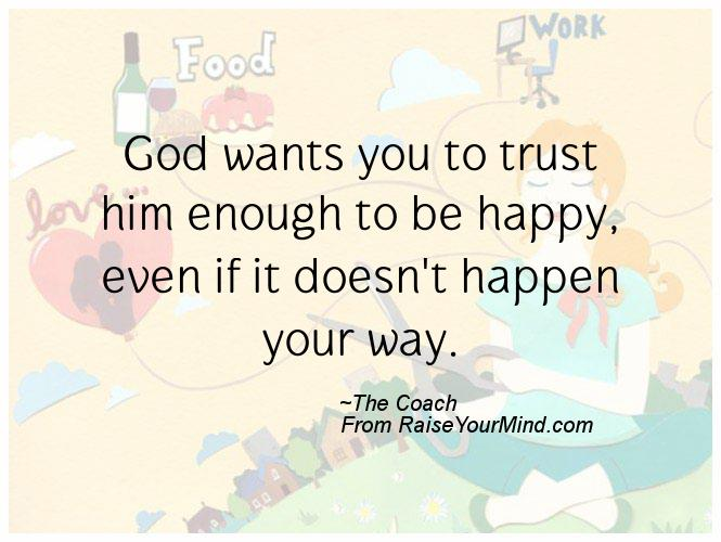 god wants you to be happy quotes