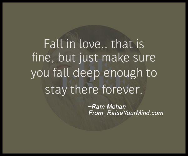 Quotes About Love For Him: Fall In Love.. That Is Fine, But Just Make Sure You Fall