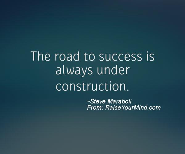 the road to success is always under construction essay