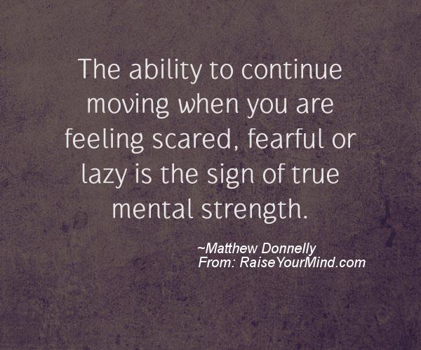 Fearful That They Will Be Seen As Lazy >> Motivational Inspirational Quotes The Ability To Continue Moving
