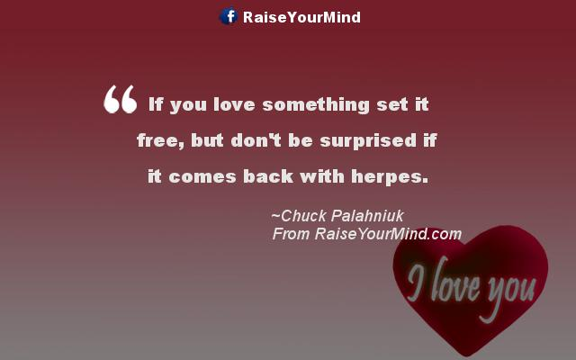 Free Love Quotes With Pictures Glamorous If You Love Something Set It Free But Don't Be Surprised If It