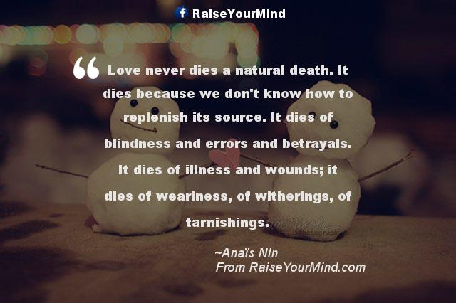 Natural Love Quotes Simple Love Never Dies A Natural Deathit Dies Because We Don't Know How