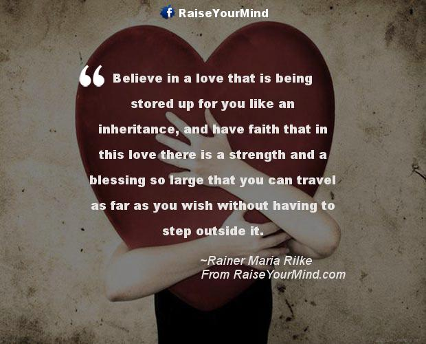 Quotes About Strength And Love Gorgeous Believe In A Love That Is Being Stored Up For You Like An