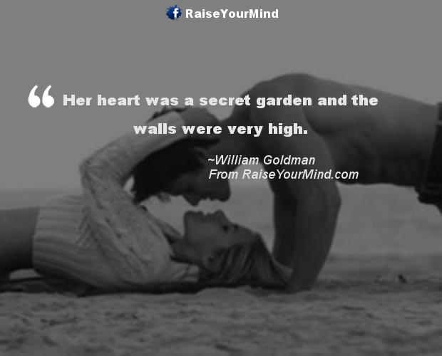Garden Love Quotes Delectable Her Heart Was A Secret Garden And The Walls Were Very High
