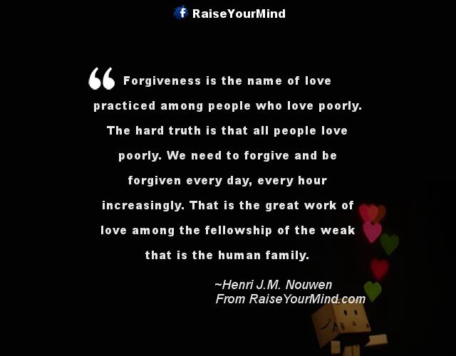 Love Forgiveness Quotes Stunning Raise Your Mind  Love Quotes Sayings & Verses .