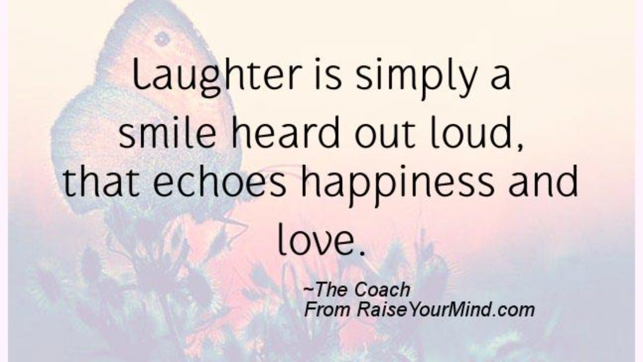 happiness quotes laughter is simply a smile heard out loud that