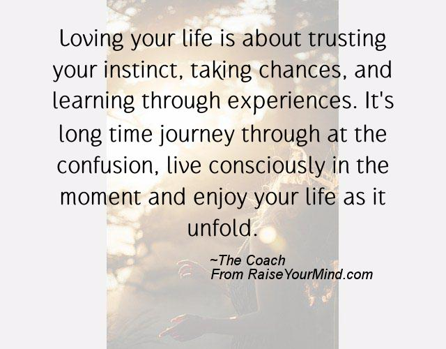 Happiness Quotes | Loving your life is about trusting your ...