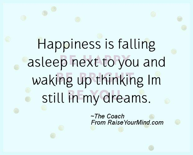 Happiness Quotes | Happiness is falling asleep next to you ...