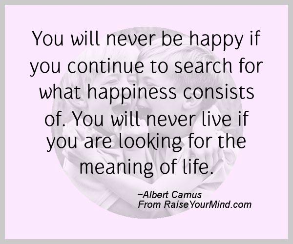 A nice happiness quote from Albert Camus  - Proverbes Happiness