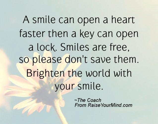 When Your Heart Is Happy Your Mind Is Free: A Smile Can Open A Heart Faster Then A