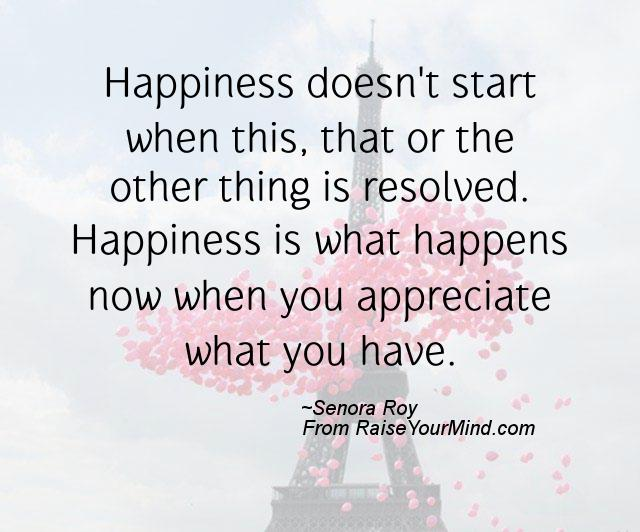 A nice happiness quote from Senora Roy - Proverbes Happiness