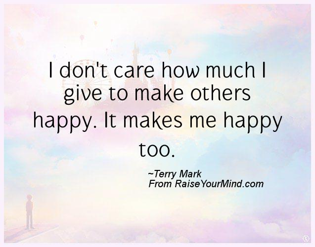 A nice happiness quote from Terry Mark - Proverbes Happiness