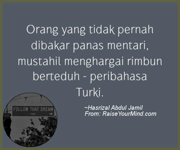 A nice motivational quote from Hasrizal Abdul Jamil