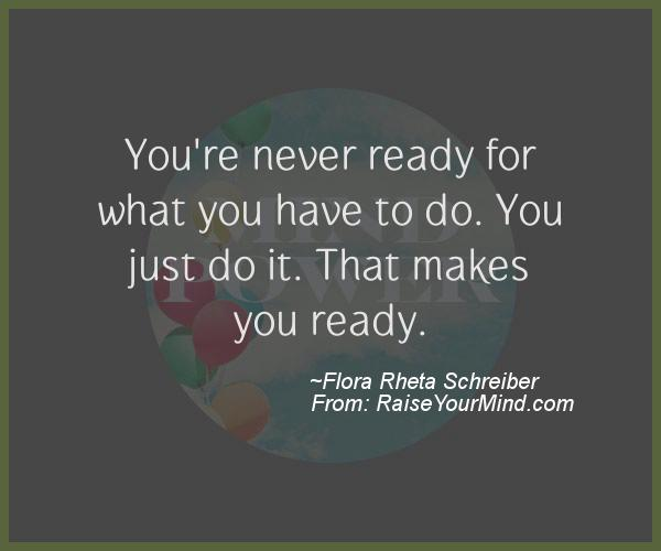 Motivational & Inspirational Quotes | You\'re never ready for ...
