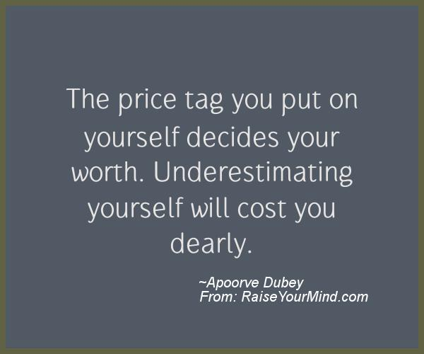 Motivational & Inspirational Quotes | The price tag you put ...