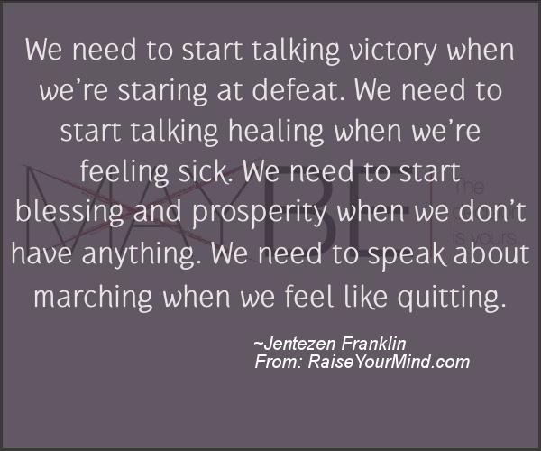 A nice motivational quote from Jentezen Franklin