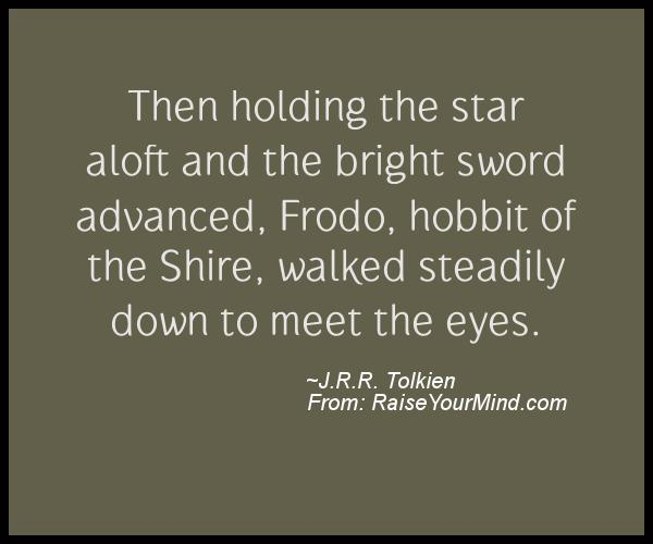 A nice motivational quote from J.R.R. Tolkien