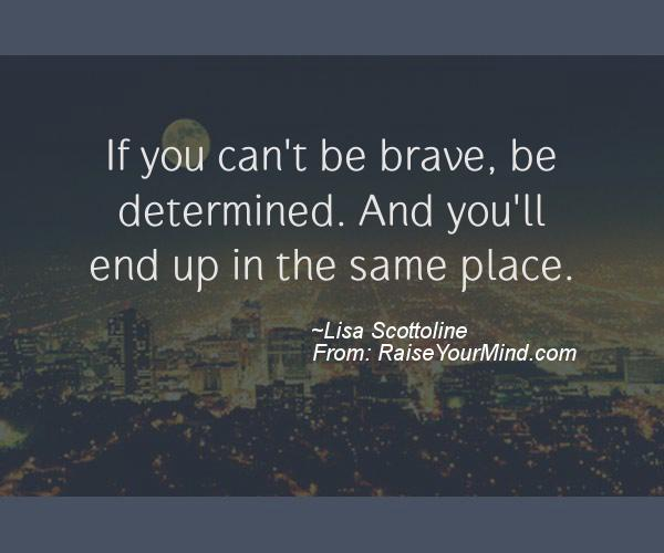 A nice motivational quote from Lisa Scottoline