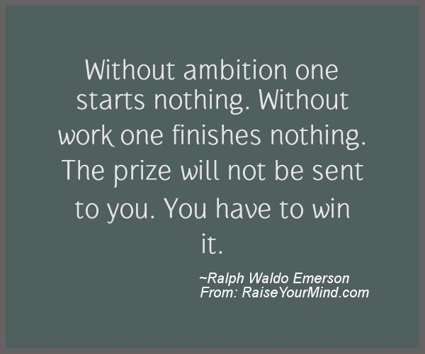 A nice motivational quote from Ralph Waldo Emerson