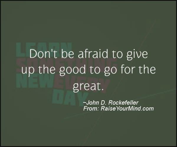 A nice motivational quote from John D. Rockefeller