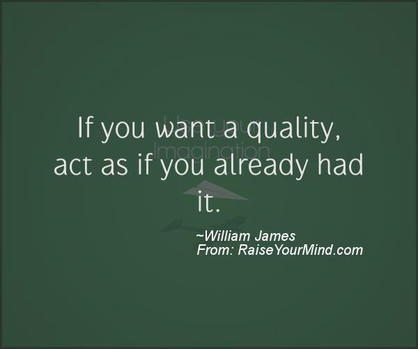 A nice motivational quote from William James
