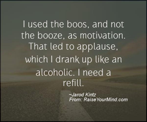 A nice motivational quote from Jarod Kintz
