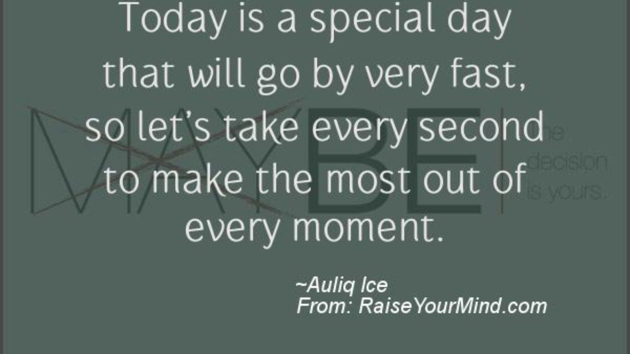 Motivational & Inspirational Quotes  Today is a special day that