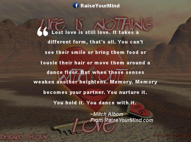 Love Quotes, Sayings & Verses | Lost love is still love. It ...