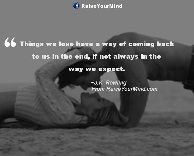 Love Quotes, Sayings & Verses | Things we lose have a way of ...