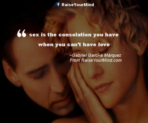 Love Quotes Sayings Verses Sex Is The Consolation You