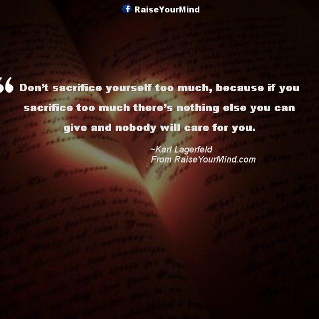 Love Quotes, Sayings & Verses | Don\'t sacrifice yourself too ...