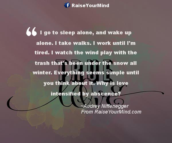 Love Quotes, Sayings & Verses | I go to sleep alone, and ...