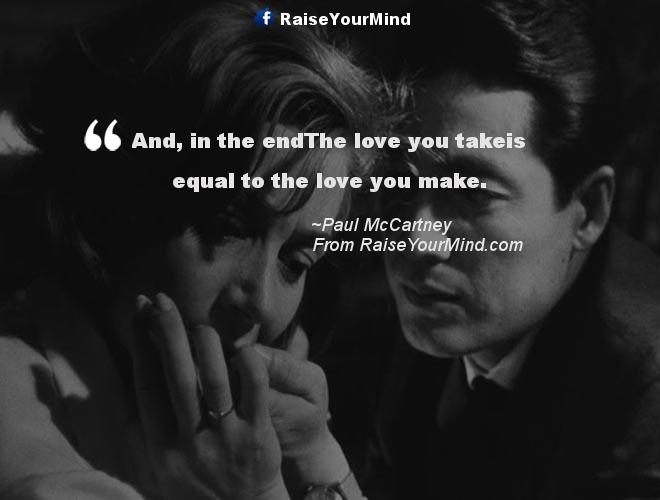 Love Quotes, Sayings & Verses   And, in the endThe love you ...